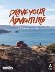 Dernières parutions sur Guides Portugal, Drive your adventure. Le Portugal en van