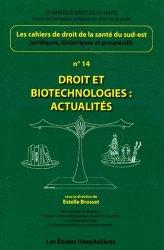 Dernières parutions sur Biotechnologies, Droit et biotechnologies : actualités