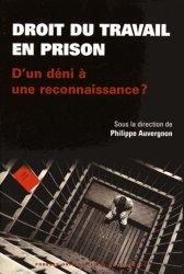 Dernières parutions dans Université Montesquieu Bordeaux IV, Droit du travail en prison : d'un déni à une reconnaissance