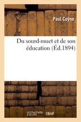 Dernières parutions dans Sciences et histoire, Du sourd-muet et de son éducation