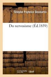 Dernières parutions dans Sciences et histoire, Du nervosisme