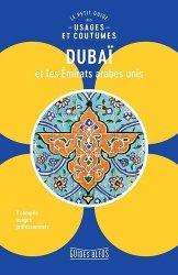Dernières parutions dans Guides bleus, Dubaï et les Emirats arabes unis. Le petit guide des usages et coutumes