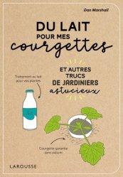Dernières parutions sur Les légumes, Du lait pour mes courgettes