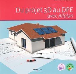 Dernières parutions sur Dessins - Plans - Conception, Du projet 3D au DPE avec Allplan