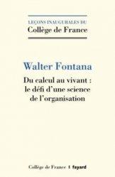 Dernières parutions dans Leçons inaugurales du Collège de France, Du calcul au vivant : le défi d'une science de l'organisation