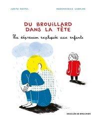 Dernières parutions sur Pour les enfants, Du brouillard dans la tête
