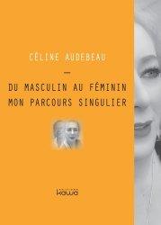 Dernières parutions sur Témoignages, Du masculin au féminin, mon parcours singulier