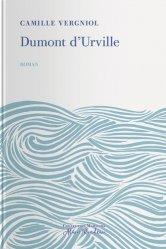 Dernières parutions dans Collection maritime Alain Rondeau, Dumont d'Urville