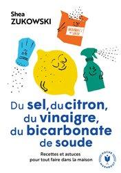 Dernières parutions sur Trucs et astuces pour la maison, Du sel, du citron, du vinaigre, du bicarbonate de soude