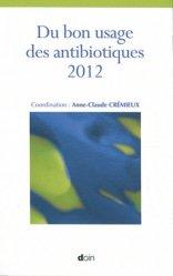 Souvent acheté avec Cardiologie pédiatrique pratique, le Du bon usage des antibiotiques 2012