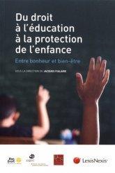 Dernières parutions sur Droit de l'enfant, Du droit à l'éducation à la protection de l'enfance. Entre bonheur et bien-être