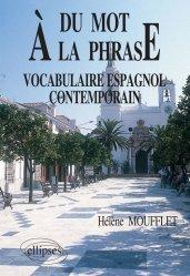 Dernières parutions sur Vocabulaire, Du Mot à la Phrase - Vocabulaire Espagnol Contemporain