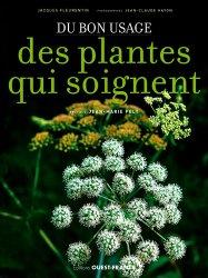 Souvent acheté avec La cuisine nature aux plantes médicinales, le Du bon usage des plantes qui soignent