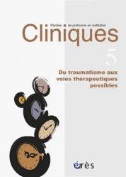 Dernières parutions dans Cliniques, Du traumatisme aux voies thérapeutiques possibles