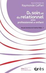 Dernières parutions sur Puériculture, Du soin et du relationnel entre professionnel et enfant