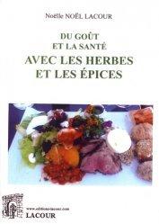 Dernières parutions sur Sauces et épices, Du goût et la santé avec les herbes et les épices