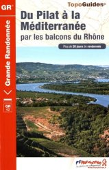 Dernières parutions dans Topo Guides, Du Pilat à la Méditerranée par les balcons du Rhône