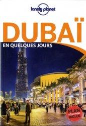 Dernières parutions sur Guides Moyen-Orient, Dubaï en quelques jours. 4e édition. Avec 1 Plan détachable