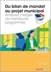 Dernières parutions dans Dossier d'experts, Du bilan de mandat au projet municipal. Analyses, marges de manoeuvre, programmes