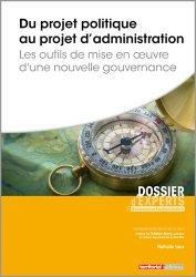 Dernières parutions dans Dossier d'experts, Du projet politique au projet d'administration