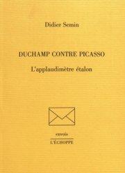 Dernières parutions dans Envois, Duchamp contre Picasso. L'applaudimètre étalon