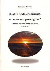Dernières parutions sur Ondes, Dualité onde-corpuscule un nouveau paradigme ?