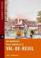 Dernières parutions dans Patrimoine & Territoire, Du Vaudreuil-Ville-Nouvelle à Val-de-Reuil