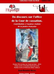 Dernières parutions dans L'unité du droit, Du discours sur l'office de la Cour de cassation. Contribution à l'analyse réaliste de la justice française