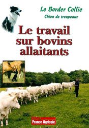 Dernières parutions sur Races de chiens, DVD Le Border Collie : le travail sur bovins allaitants