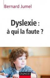 Dernières parutions dans Enfances et PSY, Dyslexie : à qui la faute ?