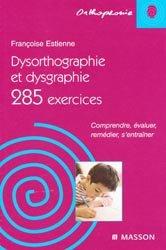 Souvent acheté avec La rééducation de l'écriture de l'enfant, le Dysorthographie et dysgraphie 285 exercices