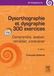 Souvent acheté avec La rééducation de l'écriture de l'enfant et de l'adolescent, le Dysorthographie et dysgraphie 300 exercices