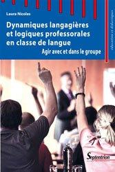 Dernières parutions sur Langues et littératures étrangères, Dynamiques langagières et logiques professorales en classe de langue