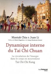 Dernières parutions sur Tai-chi, Dynamique interne du Taï Chi Chuan