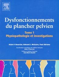 dysfonctionnement du plancher pelvien tome 1 alain p bourcier edward j mcguire paul abrams. Black Bedroom Furniture Sets. Home Design Ideas
