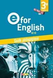 Dernières parutions dans E for English 2016 - 2017, E for English 3e (éd. 2017) : Guide Pédagogique - Version Papier