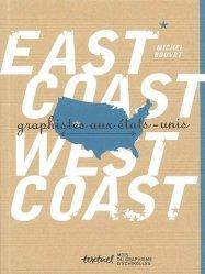 Dernières parutions dans Beaux livres, East Coast, West Coast. Graphistes aux Etats-Unis