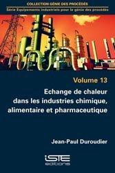 Dernières parutions dans Génie des procédés, Echange de chaleur dans les industries chimique, alimentaire et pharmaceutique