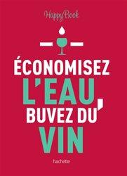 Dernières parutions sur Autour du vin, Economisez l'eau, buvez du vin