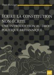 Dernières parutions sur Droit anglais, Ecrire la constitution non écrite. Une introduction au droit politique britannique