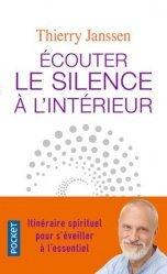 Dernières parutions dans Pocket Evolution, Ecouter le silence à l'intérieur. Itinéraire spirituel pour s'éveiller à l'essentiel