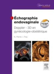 Souvent acheté avec Les malformations congénitales - Diagnostic anténatal et devenir Tome 7, le Échographie endovaginale