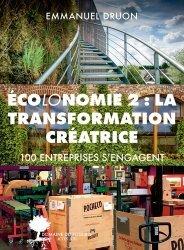 Dernières parutions sur Economie et politiques de l'écologie, Ecolonomie 2 : la transformation créatrice. 100 entreprises s'engagent