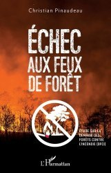 Dernières parutions sur Sécurité incendie, Echec aux feux de forêt