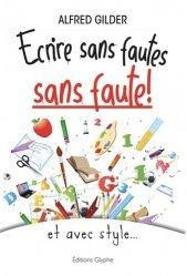 Dernières parutions sur Communication, Ecrire sans fautes, sans faute !