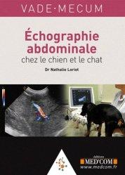 Souvent acheté avec Gestion de la douleur chez le chien et le chat, le Echographie abdominale chez le chien et le chat