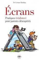 Dernières parutions sur Questions d'éducation, Ecrans. Pratiques (réalistes) pour parents désespérés