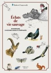 Dernières parutions sur Nature - Jardins - Animaux, Eclats de vie sauvage