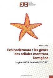 Dernières parutions sur Génétique, Echinodermata : les gènes des cellules montrant l'antigène