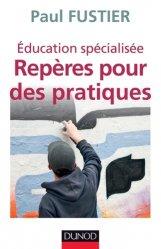 Dernières parutions dans Action sociale, Éducation spécialisée : Repères pour des pratiques